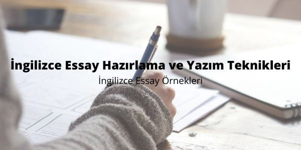 İngilizce Essay Hazırlama ve Yazım Teknikleri