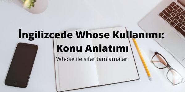 İngilizcede Whose Kullanımı: Konu Anlatımı