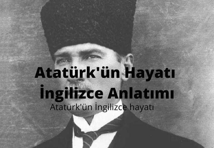 Atatürk'ün Hayatı İngilizce Anlatımı