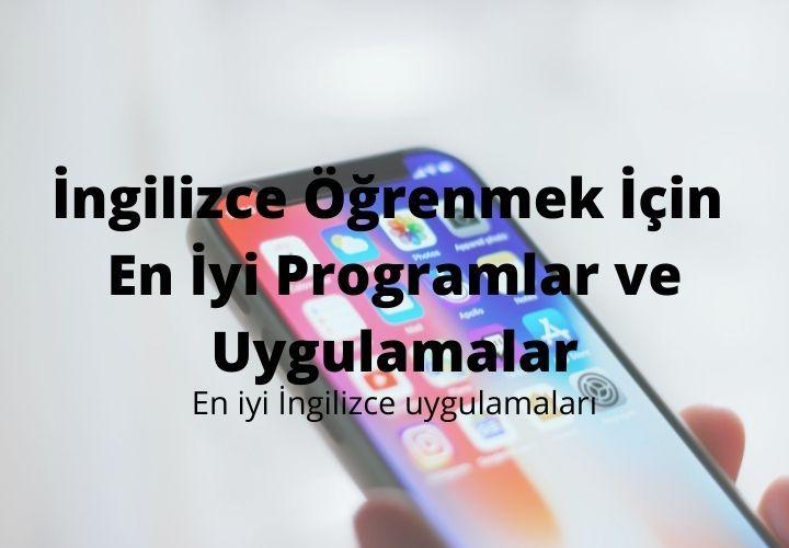 İngilizce Öğrenmek İçin En İyi Programlar ve Uygulamalar